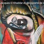 Rencontre de Jacques El-Khaddar et découverte de son oeuvre